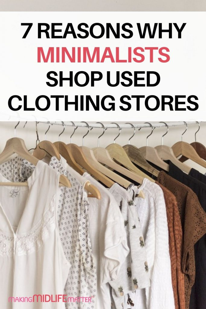 There are so many benefits of shopping at used clothing stores besides saving money. Check out the secrets minimalists know about second hand clothing. #fashion #savemoney #minimalist #usedclothing