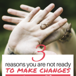 It seems like everyone is talking about making changes in their lives but you seem stuck. These may be the reasons why you are not ready for change and what you can do to get over that. #reinvention #motivation #inspiration #changeyourlife #womenover50