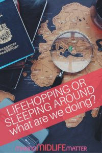 We feel like we are dating places right now, and we are not willing to settle down. We don't have a monogamous relationship with anywhere as a home. We are literally and figuratively sleeping-around! Lifehopping is our version of full time travel.