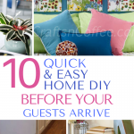 These quick and easy DIY projects will get your home guest ready when you are pressed for time and have no budget.