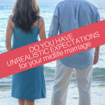 Marriage is challenging. But once you reach your fifties, and have been with the same partner for many years, do you have expectations for your midlife marriage that may be detrimental to both of you?