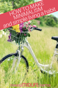 If minimalism appeals to you as a lifestyle, here are 3 tips to make simple living a habit. #minimalism #simpleliving