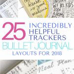 Need some tips and inspiration to get yourself organized and track your life in 2018? Here are 25+ bullet journal layouts, spreads and collections to help you. #bujo #bulletjournal #journal