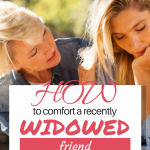 Unless you have been through it yourself, it is hard to know how to comfort a recently widowed friend. Here are some do's and don'ts to help you be the best support. #grief #death #widow