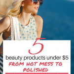 Summer is in full swing, and it is HOT! Don't look like a hot mess! Keep your look polished and cool with these 5 beauty products for summer under $5. #makeup #beauty