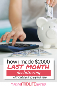 Do you have a lot of stuff in your house that you no longer use? Check out the 5 places I used to make over $2000 last month while decluttering my house. #decluttering #makemoney
