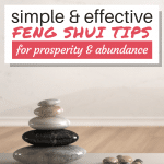 These simple and effective feng shui tips for prosperity will help you attract the energy of wealth into your home and life.
