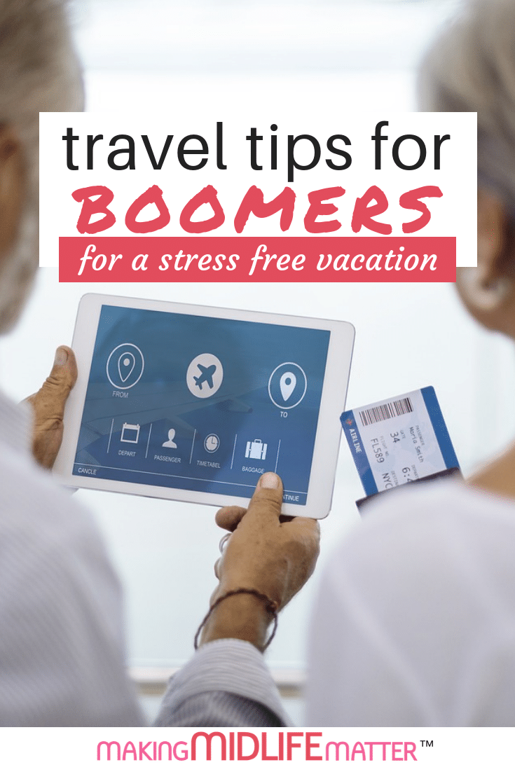 These 11 travel tips for boomers will help ensure that you stay as stress free as possible as you vacation or travel abroad. This is your time. Enjoy! #travel #traveltips #womenover50 #boomers