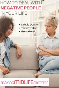 We all have to deal with negative people in our lives. It is time to take a stand and use our voices to stop their toxic behaviour. Here are some tips on how to deal with Debbie Downer, Tammy Taker and Greta Gossip at your next meet-up.