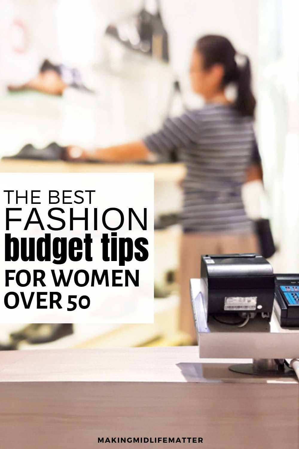 Just because we are older, doesn't mean we don't want to feel stylish. After all, looking good makes us feel good too. With simple planning and an awareness of what suits you best, the following fashion budget tips for women over 50 will have you looking great and spending less like a professional shopper. #budget #moneysaving #fashiontips