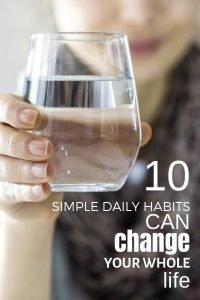 Change is hard but it doesn't have to be. Implement these 10 simple daily habits and watch your life transform in a big way. I guarantee you will feel better, be more at peace and increase your happiness exponentially. No matter what your age, you can re-invent yourself and create the life you want with a solid foundation of good daily habits. #changeyourlife #wellness #health