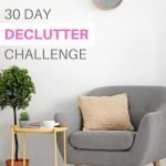 Have no idea where to start? No worries! This 30 day declutter calendar will help you transform your home. Daily tasks of targeted small areas of your home, that you can complete in as little as 5 minutes, will make a huge impact on your clutter. #declutter #30daychallenge