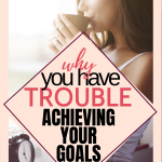 Do you have trouble achieving goals? Here is the one thing that you need to know before you make a plan. #goalsetting