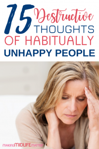 Thoughts have power. Especially when they are pervasive and persistent. If you listen and hear yourself habitually saying these 15 unhappy people quotes, you may find it difficult to ever find happiness. Stop the cycle now. #habits #happiness #unhappiness #happypeople #unhappypeople #destructivehabits