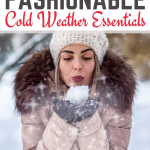 Looking stylish during the winter always seems to pose a bigger challenge than dressing for the rest of the seasons but it can be done. Add these 10 fashionable cold weather essentials to your wardrobe and you are sure to be toasty and look good. #fashion #style #winterfashion #womensfashion #outfits