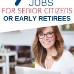Retired but not quite ready to stop working? Here are 7 of the best jobs for senior citizens or early retirees. These opportunities are sure to keep your body and your mind active for years to come. #retirement #jobs #makemoneyonline