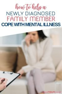 Mental illness is hard. Especially when newly diagnosed. Find out how you can help your family member cope with a mental illness diagnosis.