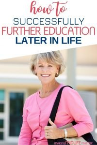 Going back to school has become a reality for many midlife women. Here are 6 ways to navigate further education in later life to achieve your life and career goals.