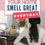 Cleaning your home should include tackling odour creating areas regularly. Even if you personally don't think your house smells. Believe me, guests will notice what you don't. Check out these 8 handy tips to help your home smell great everyday.
