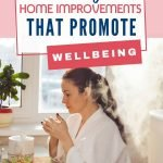 Have you thought about the home improvements you could do that would promote your wellbeing and enhance your quality of life? Here are 5 ways will create a healthy home space.