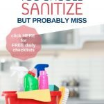 It is more important than ever in these times to make sure our homes are as clean and safe as possible. Here is a list of items you may forget to sanitize plus some printable checklists to keep your home as clean and germ free as possible.