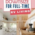 Are you thinking about making the leap into RV living? Going from a house to a campervan is hard! Here are 10 downsizing tips to help you make the transition to full time RV life less stressful and relatively painless. #rving #rvliving #rvers #rvlife #campervanlife