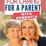 Caring for an aging parent is hard. Caring for a parent with dementia is even more complex and complicated. Here are some tips to help you cope.