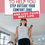 Sometimes the older you get, the harder it becomes to step outside your comfort zone. Here are small steps you can take to help you formulate a plan and live your best life.