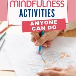 Here are 10 simple mindfulness activities anyone can do to help you clear your mind and focus so you can face life's challenges cool, calm, and collected.